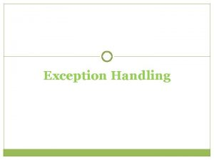 Exception Handling Exception Handling VB NET has an