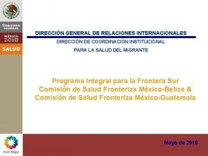 DIRECCIN GENERAL DE RELACIONES INTERNACIONALES DIRECCIN DE COORDINACIN
