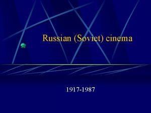 Russian Soviet cinema 1917 1987 The birth of