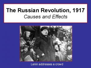 The Russian Revolution 1917 Causes and Effects Lenin