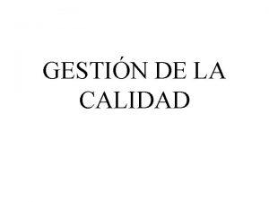 GESTIN DE LA CALIDAD CALIDAD LA PALABRA CALIDAD