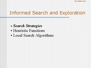Eick Heuristic Search Informed Search and Exploration Search