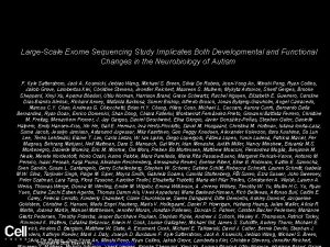 LargeScale Exome Sequencing Study Implicates Both Developmental and