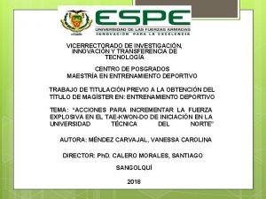 1 VICERRECTORADO DE INVESTIGACIN INNOVACIN Y TRANSFERENCIA DE