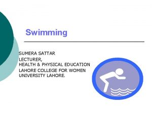 Swimming SUMERA SATTAR LECTURER HEALTH PHYSICAL EDUCATION LAHORE