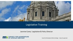 Legislative Training Jasmine Carey Legislative Policy Director Council