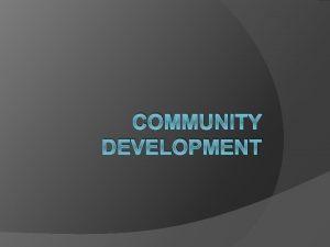 COMMUNITY DEVELOPMENT Organizations ACORN Association of Community Organizations