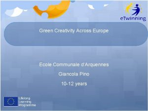 Green Creativity Across Europe Ecole Communale dArquennes Giancola