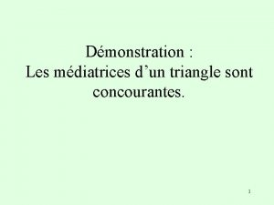 Dmonstration Les mdiatrices dun triangle sont concourantes 1