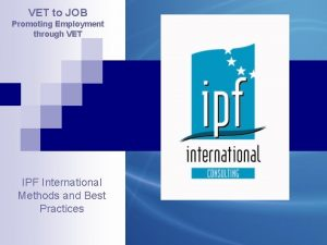 VET to JOB Promoting Employment through VET IPF