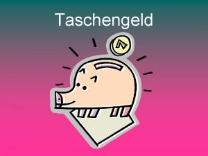 Taschengeld Ich bekomme Ich bekomme Ich bekomme Was