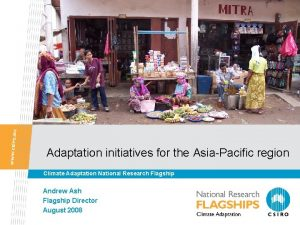 Adaptation initiatives for the AsiaPacific region Climate Adaptation