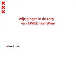 Wijzigingen in de zorg van AWBZ naar Wmo