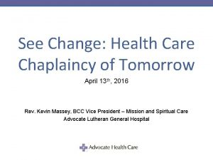 See Change Health Care Chaplaincy of Tomorrow April