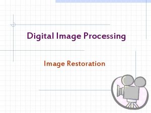Digital Image Processing Image Restoration Image Restoration Image