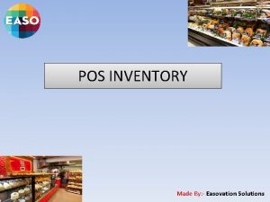 POS INVENTORY Made By Easovation Solutions About POS