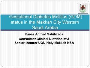 Gestational Diabetes Mellitus GDM status in the Makkah