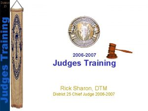 Judges Training District 25 2006 2007 Judges Training