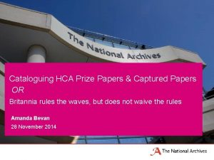 Cataloguing HCA Prize Papers Captured Papers OR Britannia