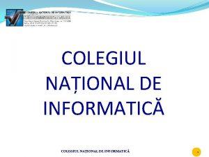 COLEGIUL NAIONAL DE INFORMATIC COLEGIUL NAIONAL DE INFORMATIC