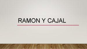 RAMON Y CAJAL BIOGRAFIA Santiago Ramon y Cajal