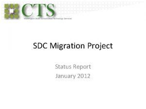 SDC Migration Project Status Report January 2012 Status