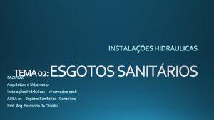 TEMA 02 ESGOTOS SANITRIOS Consideraes Gerais Consideraes Gerais
