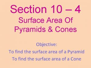 Section 10 4 Surface Area Of Pyramids Cones