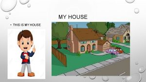 MY HOUSE THIS IS MY HOUSE MY HOUSE