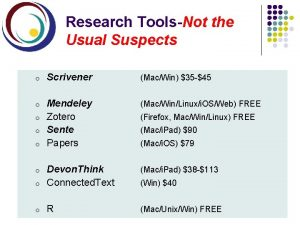 Research ToolsNot the Usual Suspects o Scrivener MacWin