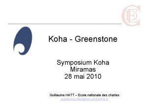 Koha Greenstone Symposium Koha Miramas 28 mai 2010