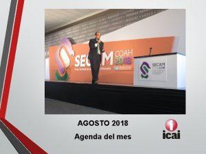 AGOSTO 2018 Agenda del mes Actividades del mes