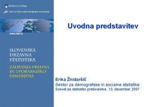 Uvodna predstavitev Erika nidari Sektor za demografske in