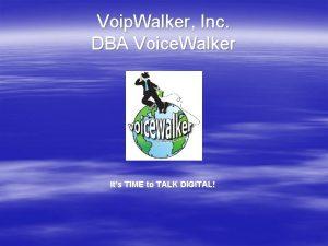 Voip Walker Inc DBA Voice Walker Its TIME
