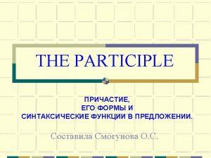 Active voice Writing Participle I Indefinite Perfect Participle