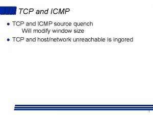 TCP and ICMP l l TCP and ICMP