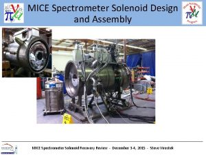 MICE Spectrometer Solenoid Design and Assembly MICE Spectrometer