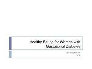 Healthy Eating for Women with Gestational Diabetes ADI