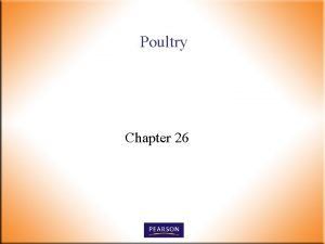Poultry Chapter 26 Poultry n Domesticated birds for