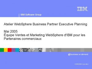 IBM Software Group logiciel Web Sphere IBM Software