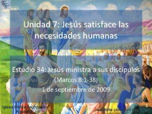 Unidad 7 Jess satisface las necesidades humanas Estudio