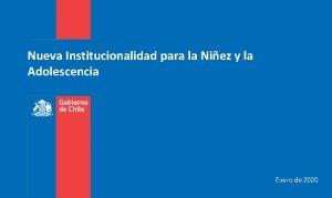 Nueva Institucionalidad para la Niez y la Adolescencia