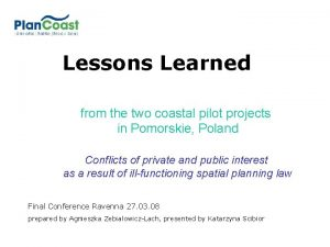 Lessons Learned from the two coastal pilot projects