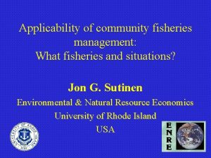 Applicability of community fisheries management What fisheries and