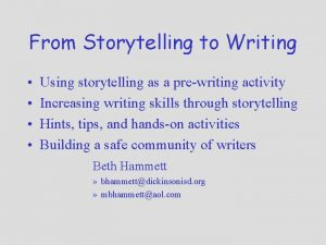 From Storytelling to Writing Using storytelling as a