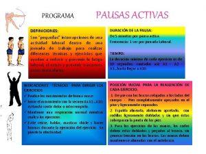 PROGRAMA PAUSAS ACTIVAS DEFINICIONES Son pequeas interrupciones de