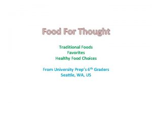 Food For Thought Traditional Foods Favorites Healthy Food