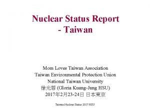 Nuclear Status Report Taiwan Mom Loves Taiwan Association