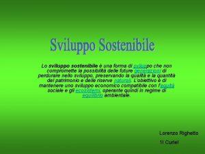 Lo sviluppo sostenibile una forma di sviluppo che