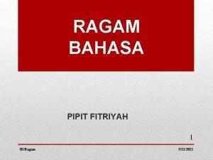 RAGAM BAHASA PIPIT FITRIYAH 1 BIRagam 5212021 RAGAM